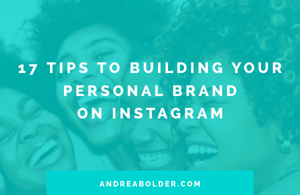 17 Tips To Building Your Personal Brand on Instagram