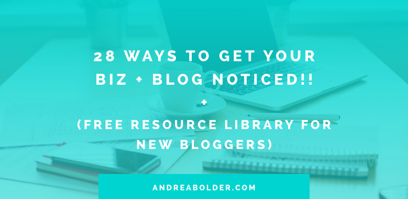 28 Ways To Get Your New Blog Noticed!
