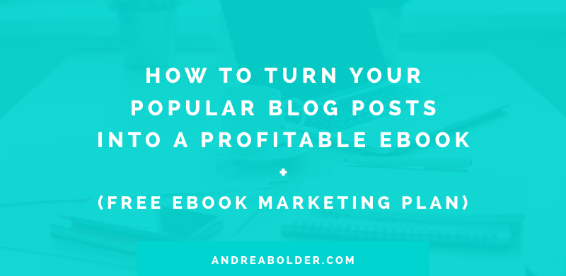 HOW TO TURN YOUR BLOG POSTS INTO AN EBOOK (FREE EBOOK MARKETING PLAN)
