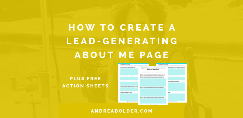 HOW TO WRITE A LEAD GENERATING ABOUT ME PAGE (FREE ACTION SHEET!)