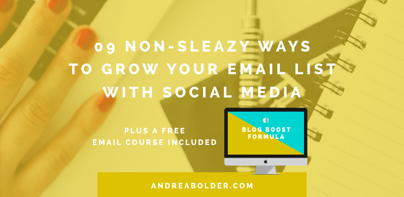 9 NON-SLEAZY WAYS TO GROW YOUR EMAIL LIST WITH SOCIAL MEDIA