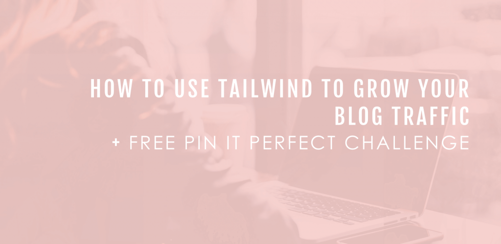 How To Use Tailwind To Grow Your Blog Traffic pin
