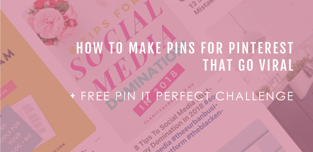 How To Make Pins For Pinterest That Go Viral