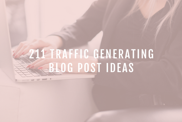 211 Traffic Generating Blog Posts Ideas Your Readers Will Love