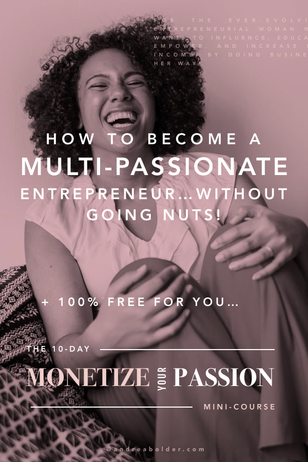 How To Become a Multi-Passionate Entrepreneur | AndreaBolder.com
